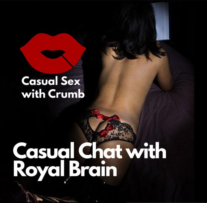 'Casual Sex with Crumb' Gets Regal With Erotic Audio Creator 'Royal Brain'