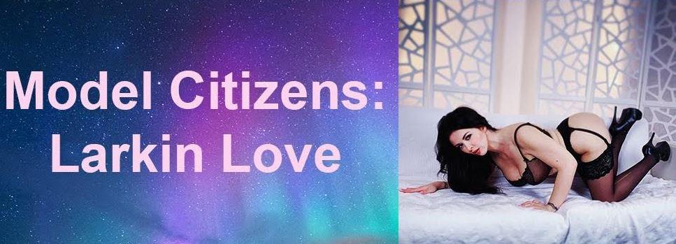 Larkin Love Is a Model Citizen