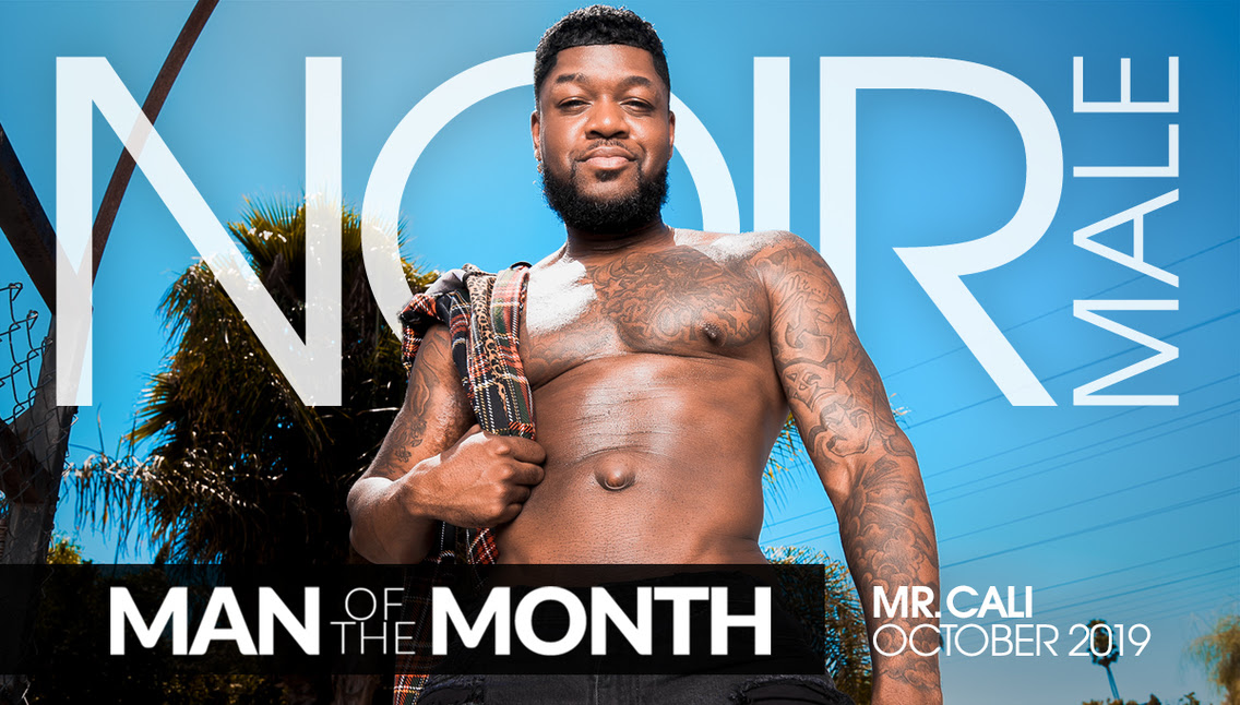 Noir Male Names Mr. Cali 'Man of the Month' for October